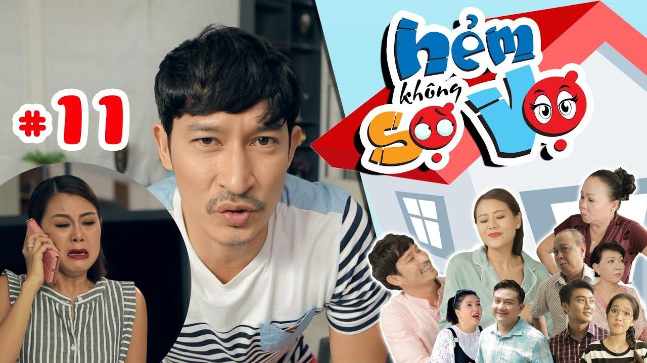 HẺM KHÔNG SỢ VỢ | Tập 11 FULL | Nam Thư bỏ đi vì Huy Khánh hào hứng quay phim khi cả nhà gây lộn
