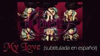 Cher - My Love (Subtitulada en español)