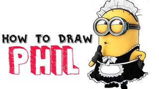 How to Draw Minions: Phil as the French Maid Minion from Minions and Despicable Me