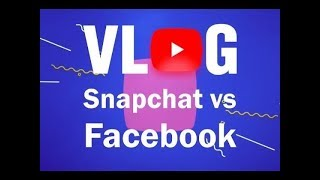 Snapchat vs Facebook For Brand Building Success (Part 10)