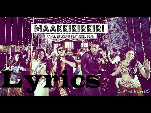 Maakkikirkiri Lyrics Full Song | Sing with Lyrics | Rahul Sipligunj feat Noelsean