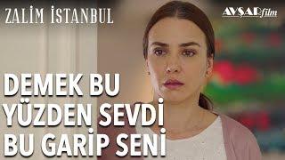 Demek Bu Yüzden Sevdi Bu Garip Seni | Zalim İstanbul 7. Bölüm