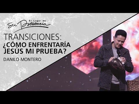 ¿Cómo enfrentaría Jesús mi prueba? (Serie Transiciones 2/6) - Danilo Montero - 22 Febrero 2020