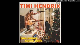 09. Timi Hendrix - I Just Killed Two Cops Today