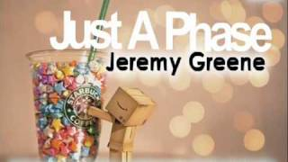 Watch Jeremy Greene Just A Phase video