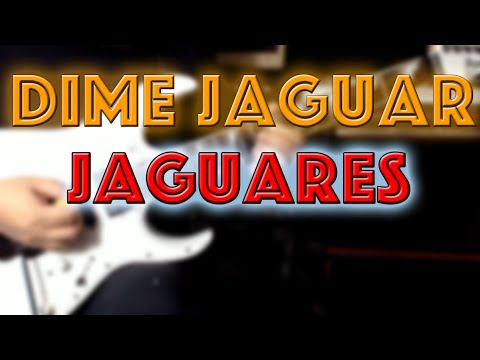 Dime Jaguar – Jaguares (Guitar Cover)