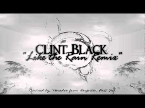 Clint Black - Like The Rain Remix