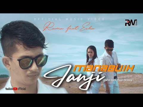 POP MINANG TERBARU - RAMA Feat ECHA - MANABUIH JANJI (Official Music Video)