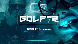 Izos - Golf 7 R ft. Nadif (Clip Officiel)