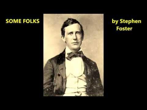 SOME FOLKS DO Stephen Foster words lyrics best favorite American folk song sing along songs
