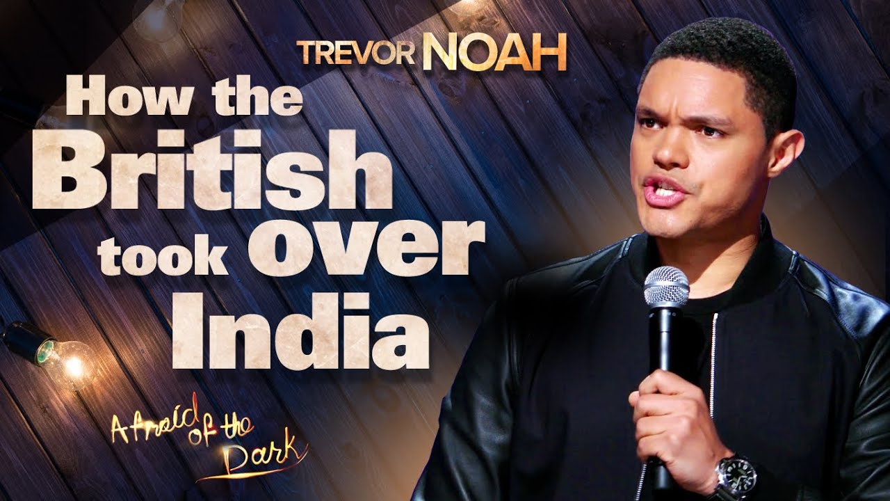 """Download """"How The British Took Over India"""" - TREVOR NOAH (from """"Afraid Of The Dark"""" on Netflix)"""