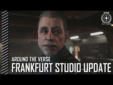 Star Citizen: Around the Verse - Frankfurt Studio Update