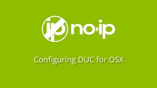How to Download and Install the No-IP Dynamic Update Client (DUC) for OSX