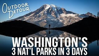 Washington's 3 National Parks in 3 Days (Mount Rainier, Olympic, North Cascades) | Outdoor Detour