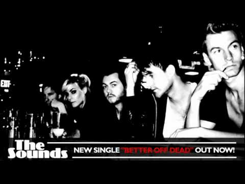 The Sounds - Better Off Dead (Single out now!)