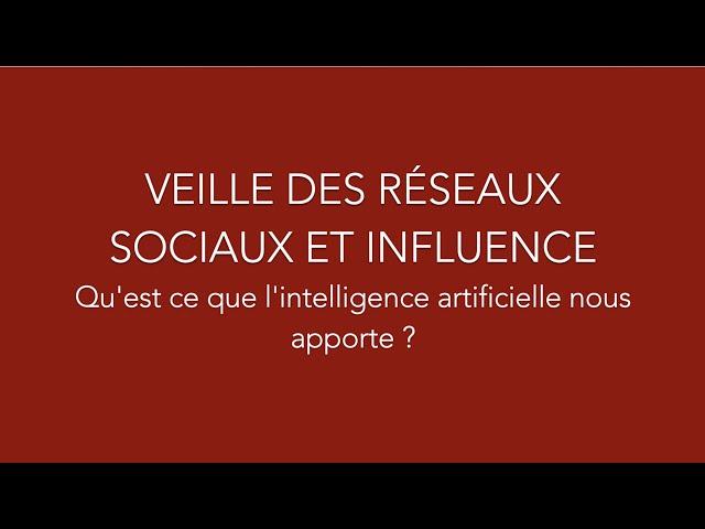 Veille des réseaux sociaux et Influence - Qu'est ce que l'intelligence artificielle nous apporte ?