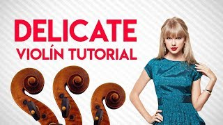 Cómo Tocar Delicate de Taylor Swift en el Violín! / Tutorial Taylor Swift