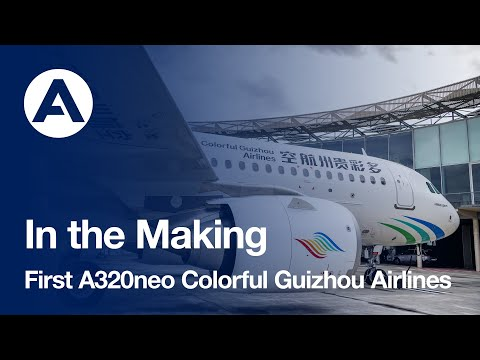 In the Making: First #A320neo to Colorful Guizhou Airlines