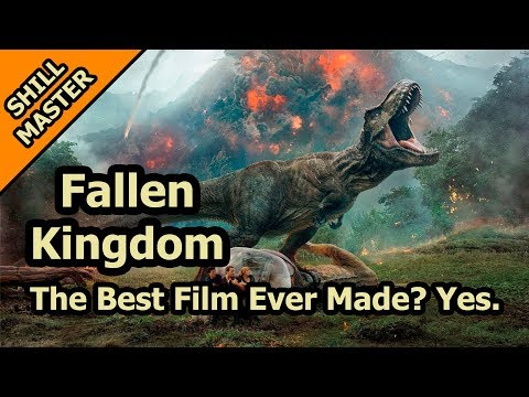 Jurassic World: Fallen Kingdom Is The Best Film Ever - The Shill Master Review