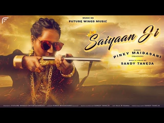 Saiyaan Ji | Pinky Maidasani Peacock | Sandy Taneja | Future Wings Music