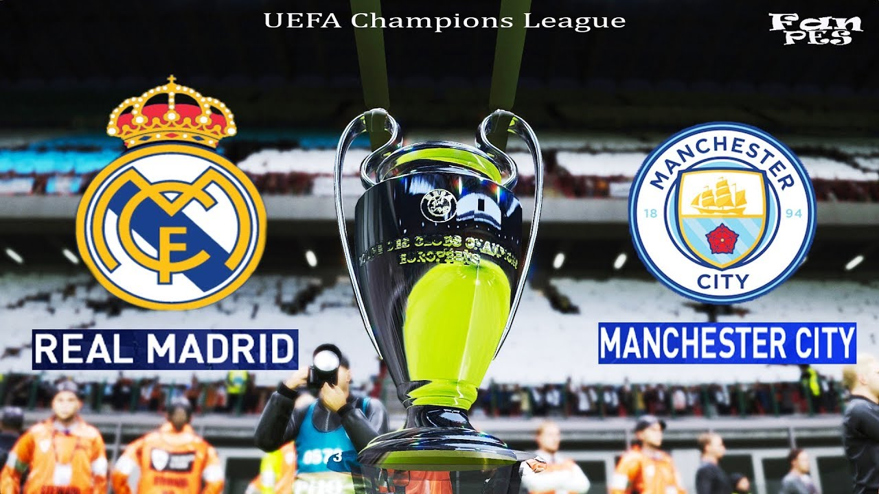 Final Uefa Champions League Real Madrid Vs Manchester City Ucl