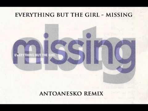 everything but the girl-missing (antoanesko remix)