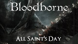 Bloodborne - All Saints' Day Trailer
