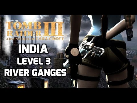 Tomb Raider 3 Walkthrough - Level 3 - India - River Ganges - The Right Path - Part 1 - All Secrets