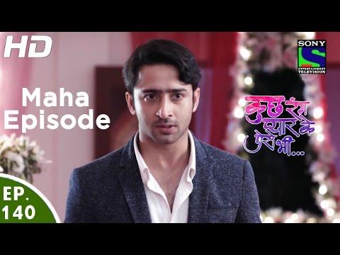 Kuch Rang Pyar Ke Aise Bhi - कुछ रंग प्यार के ऐसे भी-Maha Episode-Episode 140 - 12th September, 2016
