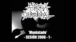 ATROFIA CEREBRAL – 'Maniatado' (Sesión 2006-1)