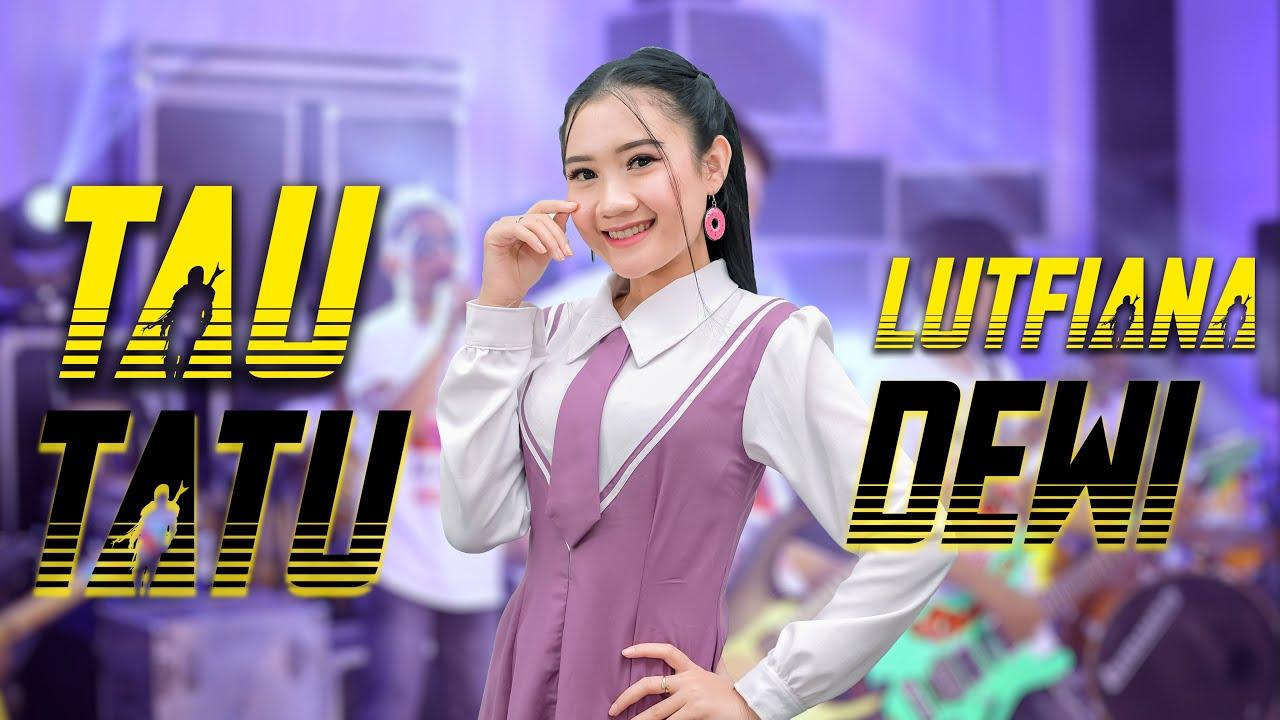Lutfiana Dewi - Tau Tatu (Official Music Video ANEKA SAFARI)