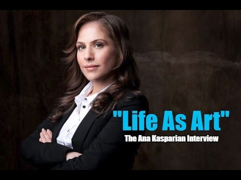 "Living ""Life As Art"": The Ana Kasparian Interview"