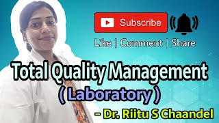 Total Quality management in laboratory, tqm, laboratory quality management system (part 1)