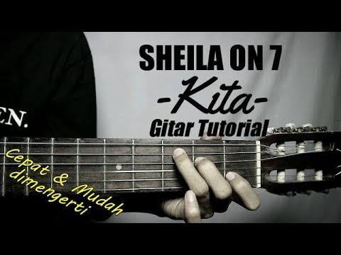 (Gitar Tutorial) SHEILA ON 7 - Kita (Ost.Milly & Mamet)|Mudah & Cepat Dimengerti Untuk Pemula