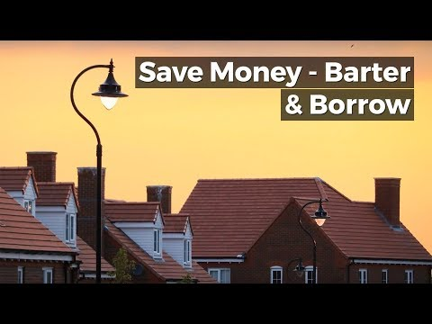 Save Money - Barter & Borrow