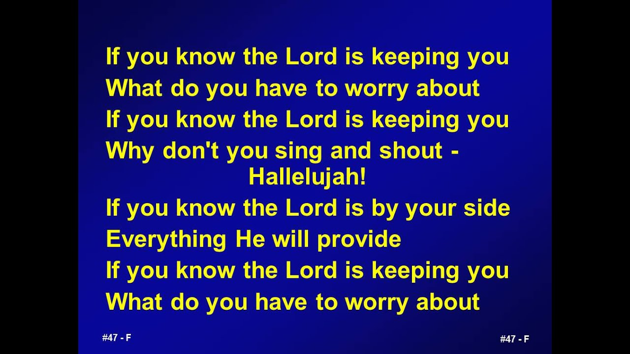 Lyric lyrics to shout to the lord : 047 - If you know know the Lord is keeping you - M - YouTube