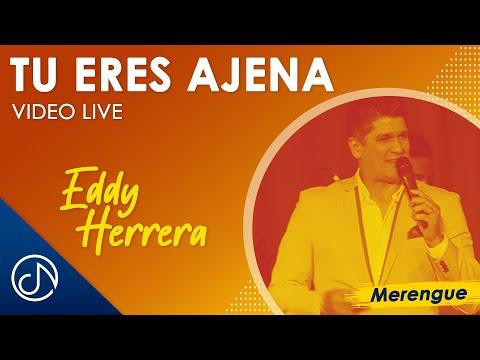 Tu Eres Ajena - Eddy Herrera [Live]