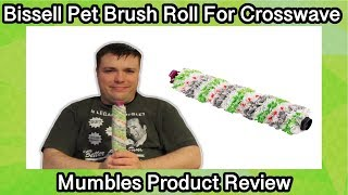 Pet Brush Roll For Bissell Crosswave -The Hairy Truth - Mumbles Product Review