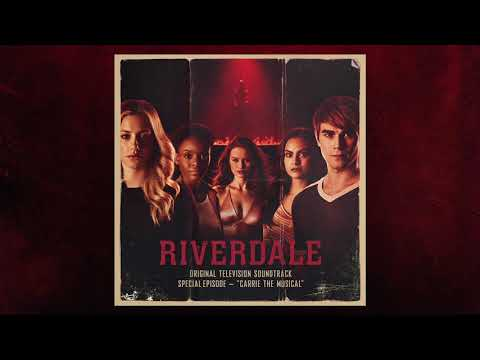 Riverdale - Carrie The Musical Episode - Riverdale Cast (Full Album)