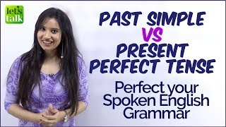 Learn English Grammar - Present Perfect Vs Simple Past Tense - What's the difference |
