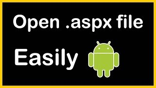 how to open aspx file in android phone