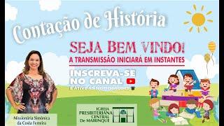 """Contação de História - """"O início da linda história de José""""- 11/07/2020"""