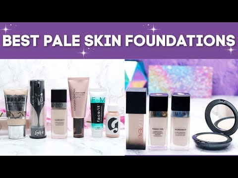 Best Foundations for Fair and Pale Skin -...