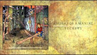 A Wish For A Maniac - Secrets