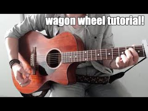 Wagon Wheel Darius Ruckerold Crow Medicine Guitar Tutorial