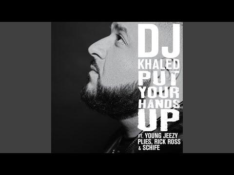 Put Your Hands Up (Feat. Young Jeezy, Plies, Rick Ross, Schife)