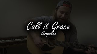 Call it Grace - Unspoken   (Acoustic Cover by Zach Gonring)