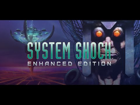 System Shock: Enhanced Edition Trailer