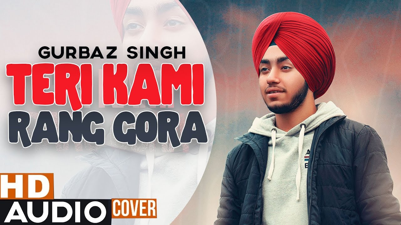 Teri Kami x Rang Gora (Cover Audio) | Akhil | Happy Raikoti | Gurbaz Singh | New Punjabi Song 2020