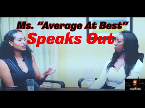 "Ms. ""Average At Best"" Speaks Out"